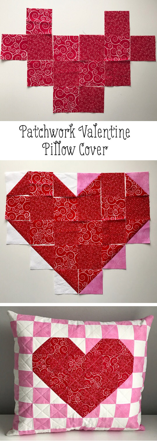 Patchwork Heart Valentine Pillow Cover Tutorial